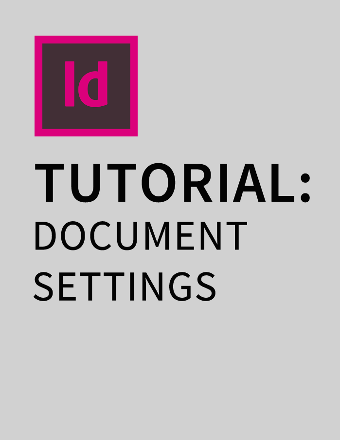 Indesign CS5 Tutorial: Document Settings